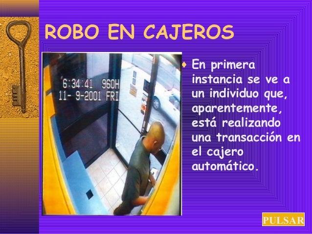 ROBO EN CAJEROS  ¨ En primera  instancia se ve a  un individuo que,  aparentemente,  está realizando  una transacción en  ...