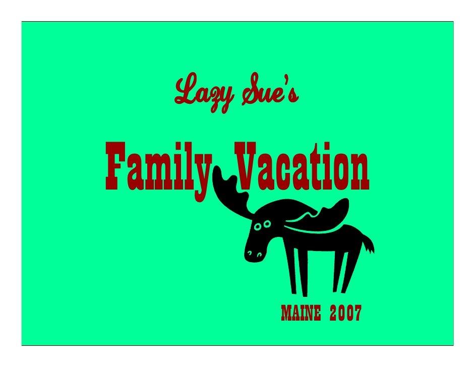 Lazy Sue's  Family Vacation             MAINE 2007