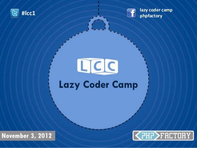 lazy coder camp#lcc1   phpfactory