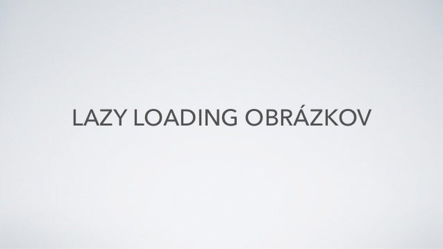 LAZY LOADING OBRÁZKOV