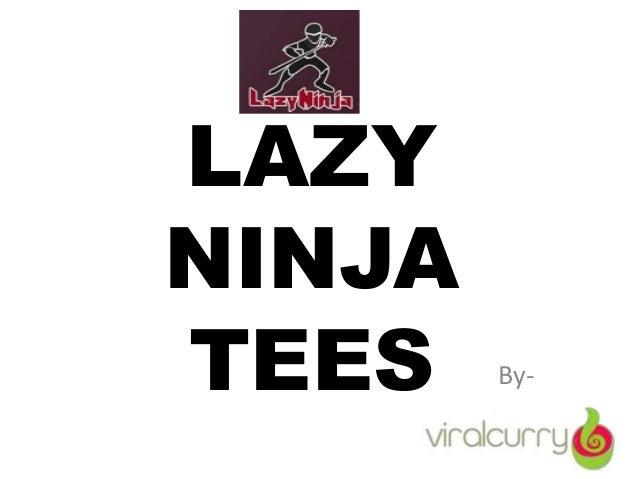 LAZY NINJA TEES By-