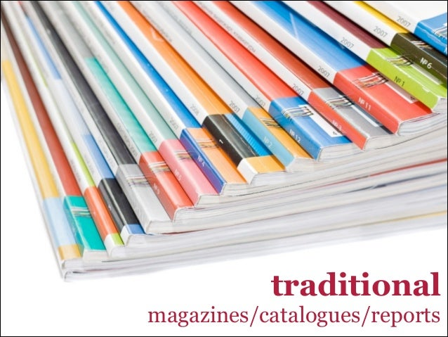 traditional magazines/catalogues/reports