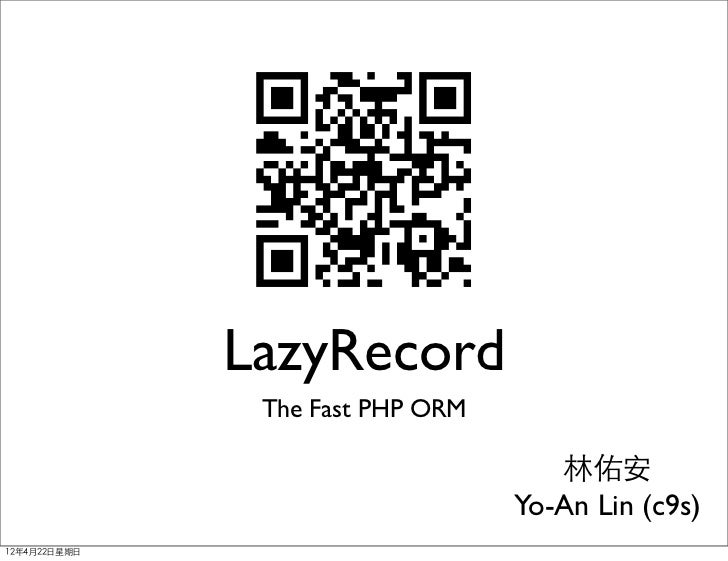 LazyRecord                 The Fast PHP ORM                                       林佑安                                    Y...