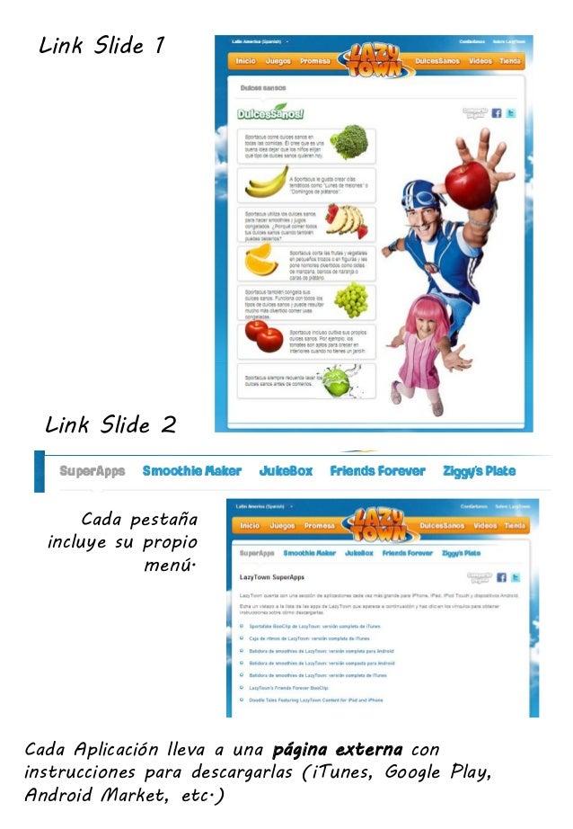 Link Slide 1Link Slide 2Cada Aplicación lleva a una página externa coninstrucciones para descargarlas (iTunes, Google Play...