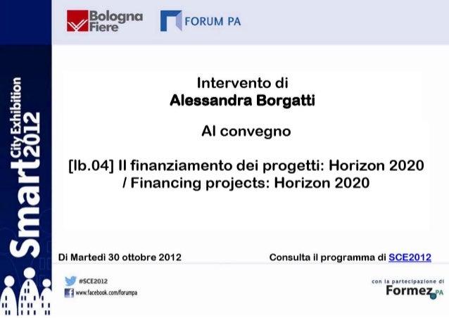 HORIZON2020AlessandraBorgatti   SmartCityExhibition Bologna,30ottobre2012