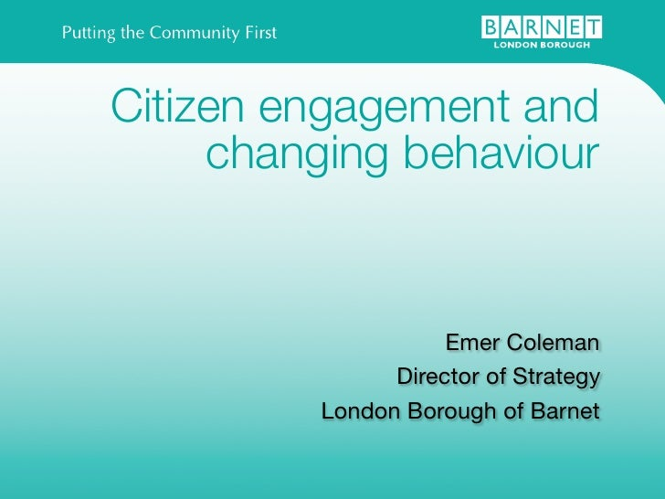 Citizen engagement and      changing behaviour                       Emer Coleman                Director of Strategy     ...