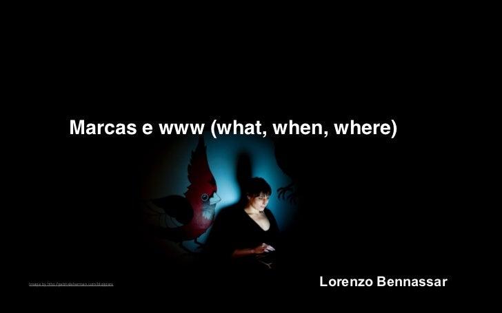 Marcas e www (what, when, where)Image by http://gabrielaherman.com/bloggers   Lorenzo Bennassar