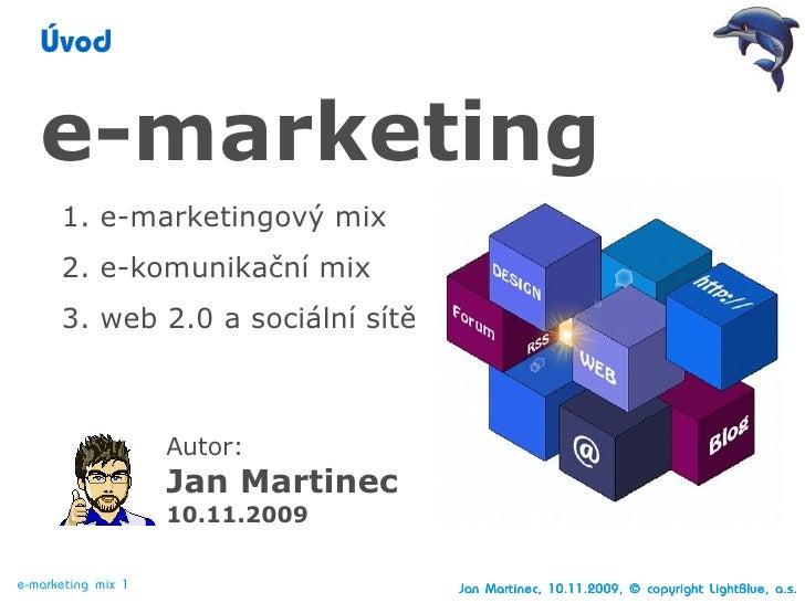 Úvod      e-marketing       1. e-marketingový mix       2. e-komunikační mix       3. web 2.0 a sociální sítě             ...