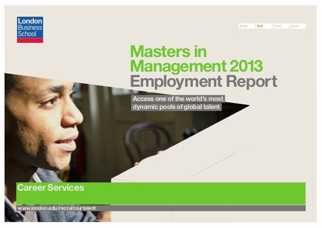 Next  Exit  Print  Masters in Management 2013 Employment Report Access one of the world's most dynamic pools of global tal...