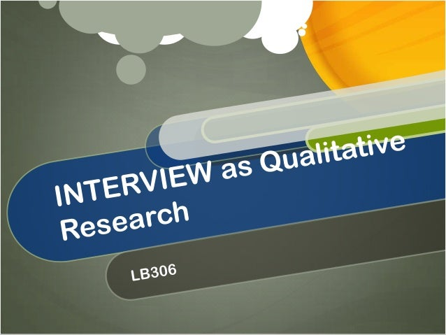 What I second what is that word again? Qualitative Research It is concern with the how and why of decision making not just...