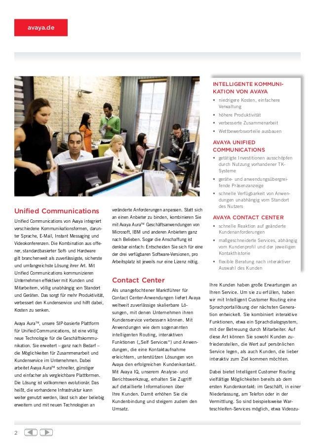 2 avaya.de Unified Communications Unified Communications von Avaya integriert verschiedene Kommunikationsformen, darun- te...
