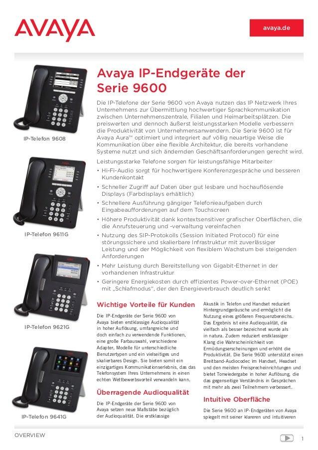 1 Wichtige Vorteile für Kunden Die IP-Endgeräte der Serie9600 von Avaya bieten erstklassige Audioqualität in hoher Auflös...