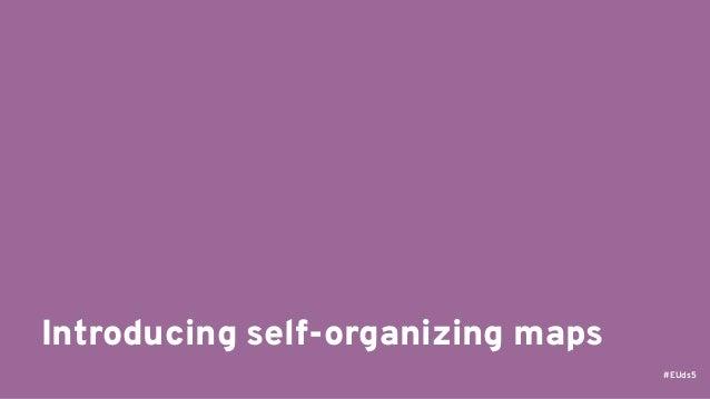 #EUds5 Introducing self-organizing maps