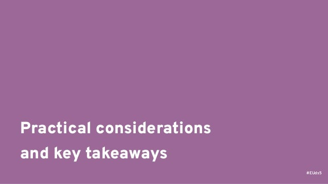 #EUds5 Practical considerations and key takeaways