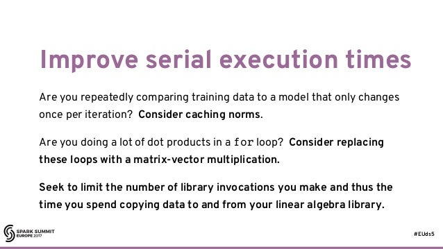 #EUds5 Improve serial execution times Are you repeatedly comparing training data to a model that only changes once per ite...