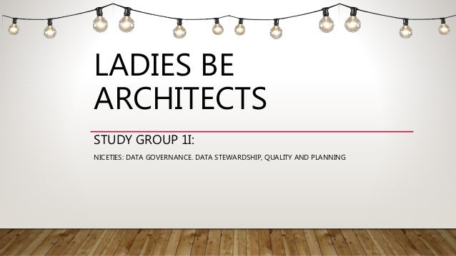 Ladies Be Architects - Study Group II: Data Governance