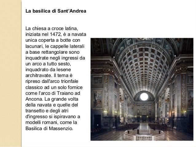 La basilica di Sant'Andrea La chiesa a croce latina, iniziata nel 1472, è a navata unica coperta a botte con lacunari, le ...
