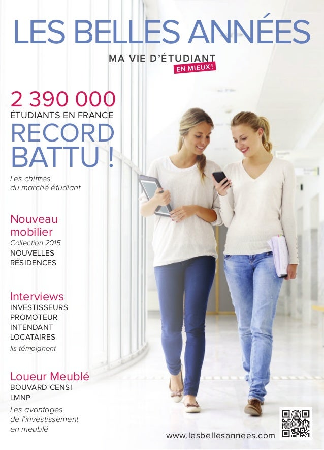 LES BELLES ANNÉES www.lesbellesannees.com MA VIE D'ÉTUDIANT EN MIEUX! Ils témoignent Les chiffres du marché étudiant 2 39...