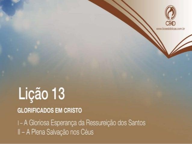 """TEXTO ÁUREO """"Mas a nossa cidade está nos céus, donde também esperamos o Salvador, o Senhor Jesus Cristo."""" (Fp 3.20)"""