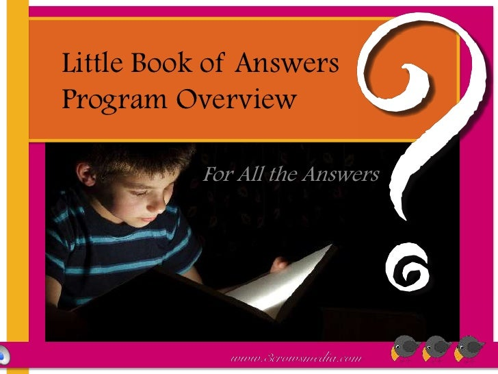 Little Book of AnswersProgram Overview<br />For All the Answers<br />