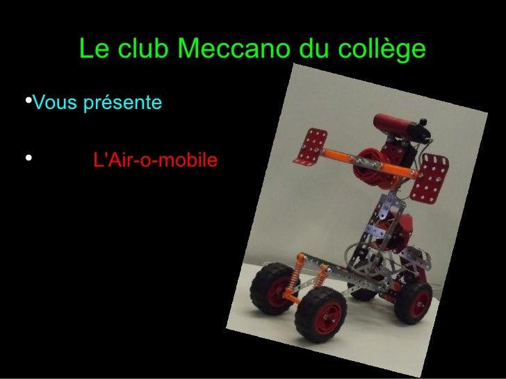 Le club Meccano du collège●    Vous présente●          LAir-o-mobile