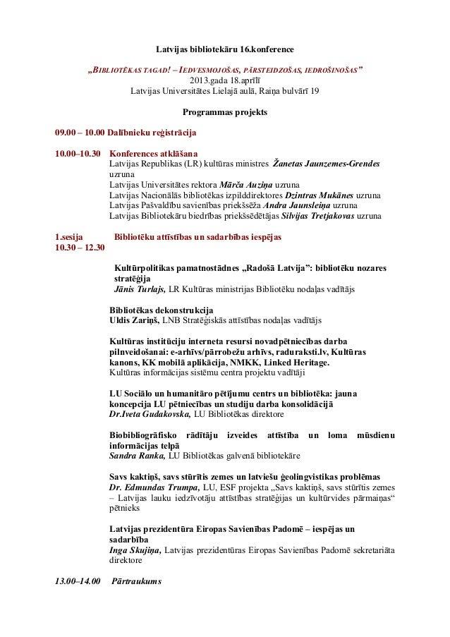 """Latvijas bibliotekāru 16.konference        """"BIBLIOTĒKAS TAGAD! – IEDVESMOJOŠAS, PĀRSTEIDZOŠAS, IEDROŠINOŠAS""""              ..."""