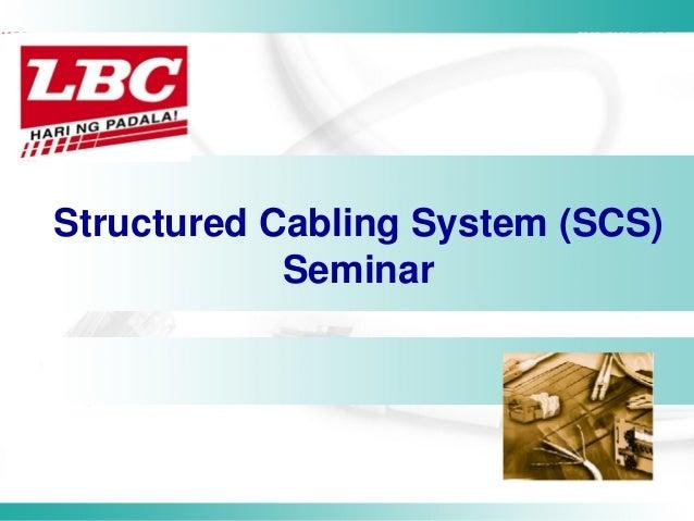Structured Cabling System (SCS) Seminar  Jonard A. Nollido