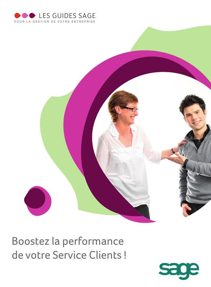 LES GUIDES SAGEPOUR LA GESTION DE VOTRE ENTREPRISEBoostez la performancede votre Service Clients !