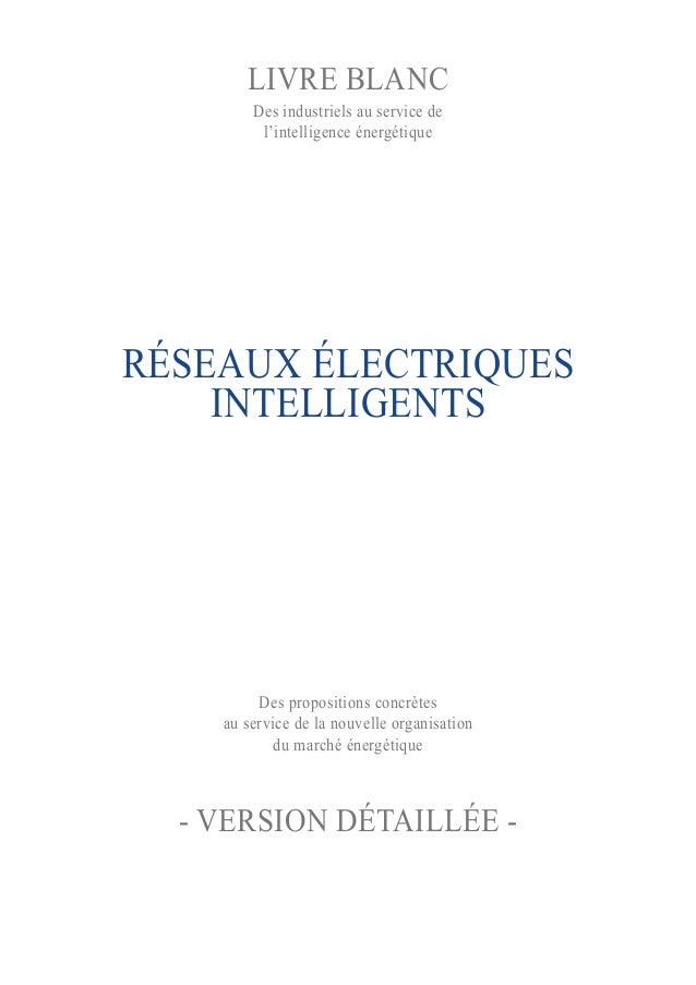 RÉSEAUX ÉLECTRIQUESINTELLIGENTSDes propositions concrètesau service de la nouvelle organisationdu marché énergétique- Vers...