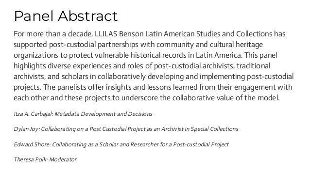 Panel Abstract For more than a decade, LLILAS Benson Latin American Studies and Collections has supported post-custodial p...