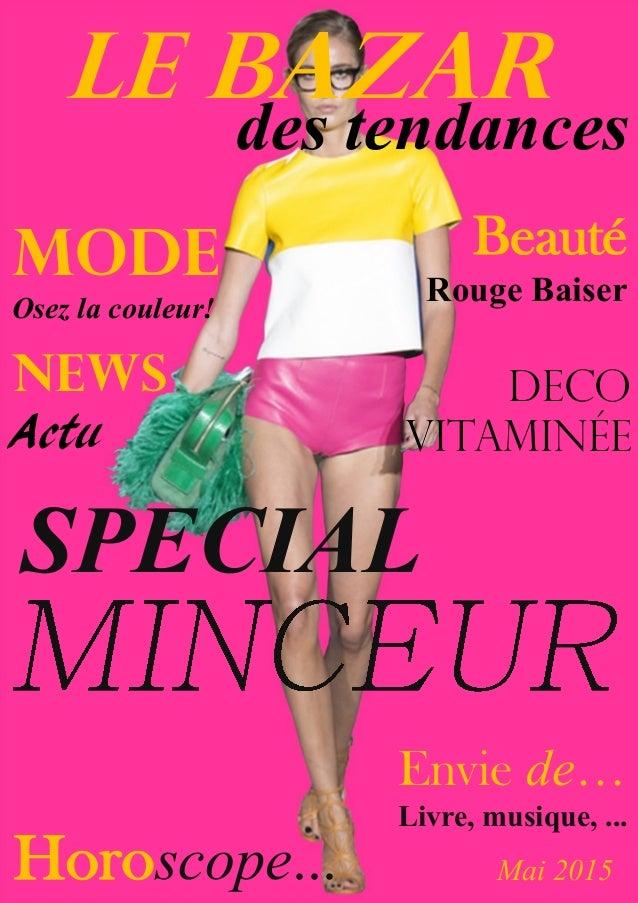 News Actu SPECIAL LE BAZAR des tendances MODE Osez la couleur! Horoscope... Mai 2015 Beauté Rouge Baiser Envie de… Livre, ...