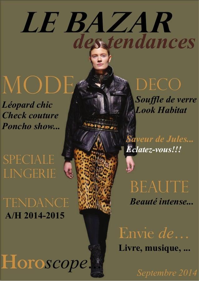 LE BAZAR des tendances MODE Léopard chic Check couture Poncho show... deco Souffle de verre Look Habitat BEAUTE Beauté int...