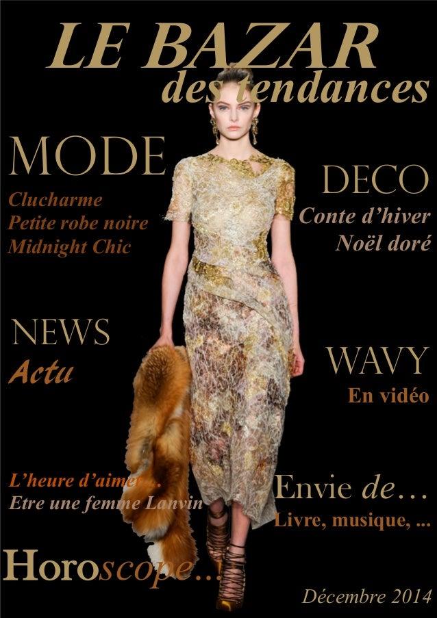LE BAZAR des tendances MODE Clucharme Petite robe noire Midnight Chic deco Conte d'hiver Noël doré Envie de… Livre, musiqu...