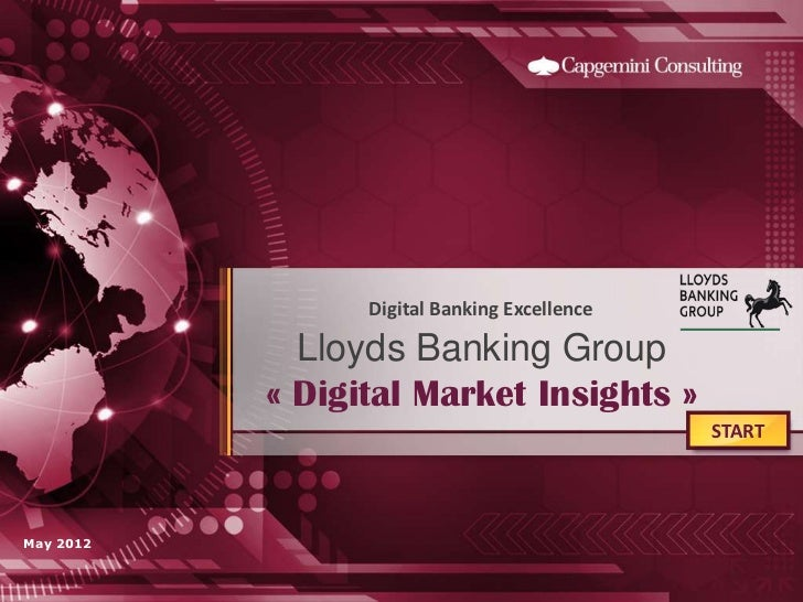 Digital Banking Excellence             Lloyds Banking Group           « Digital Market Insights »                         ...