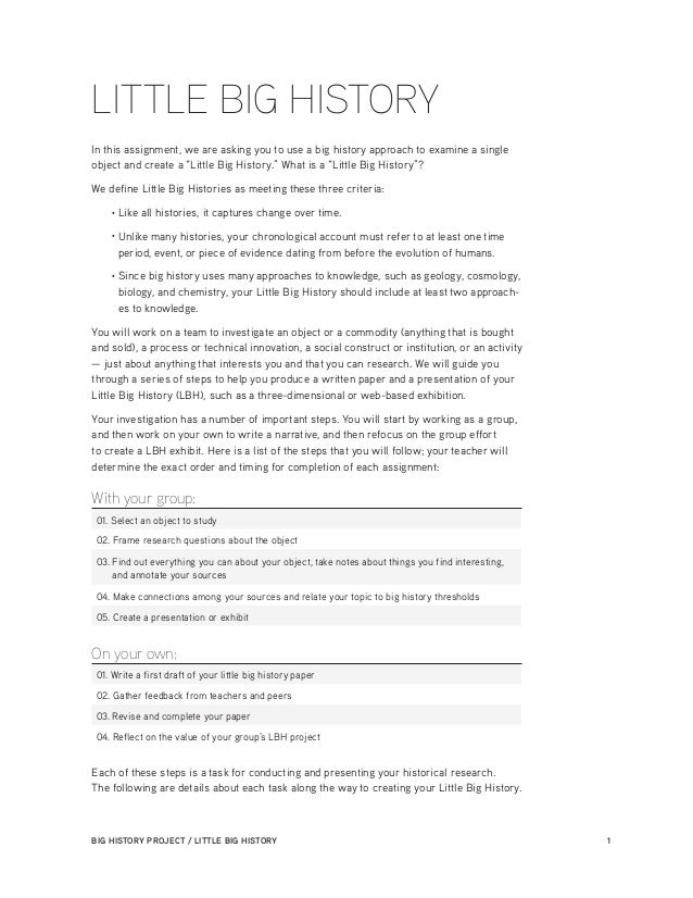 BIG HISTORY PROJECT / LITTLE BIG HISTORY 1 LITTLE BIG HISTORY In this assignment, we are asking you to use a big history a...