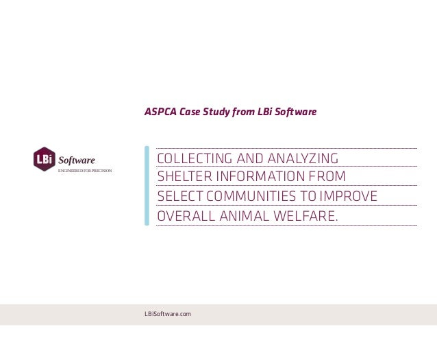 LBiSoftware.comENGINEERED FOR PRECISIONASPCA Case Study from LBi Softwareshelter information fromselect communities to imp...