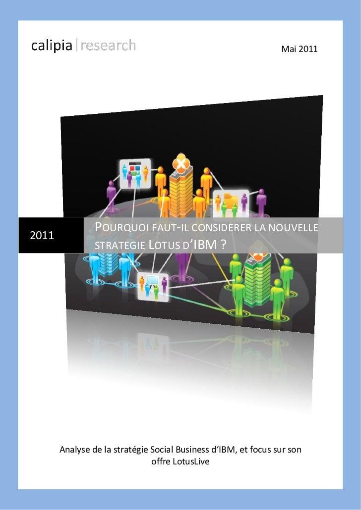Mai 2011                POURQUOI FAUT-IL CONSIDERER LA NOUVELLE2011                STRATEGIE LOTUS D'IBM ?       Analyse d...