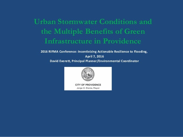 Urban Stormwater Conditions and the Multiple Benefits of Green Infrastructure in Providence 2016 RIFMA Conference: Incenti...