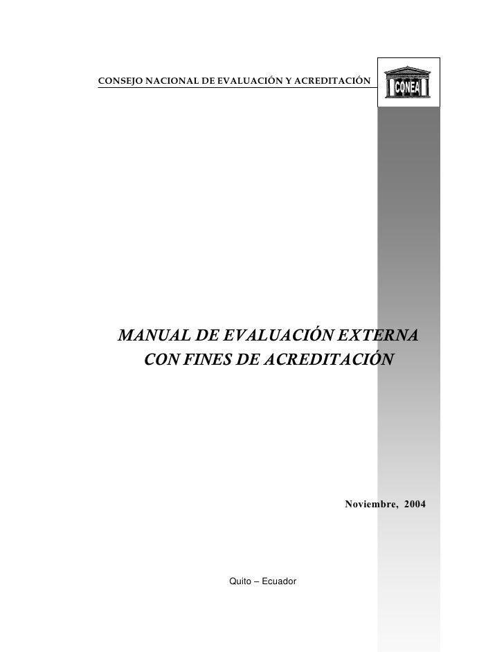 CONSEJO NACIONAL DE EVALUACIÓN Y ACREDITACIÓN   MANUAL DE EVALUACIÓN EXTERNA     CON FINES DE ACREDITACIÓN                ...