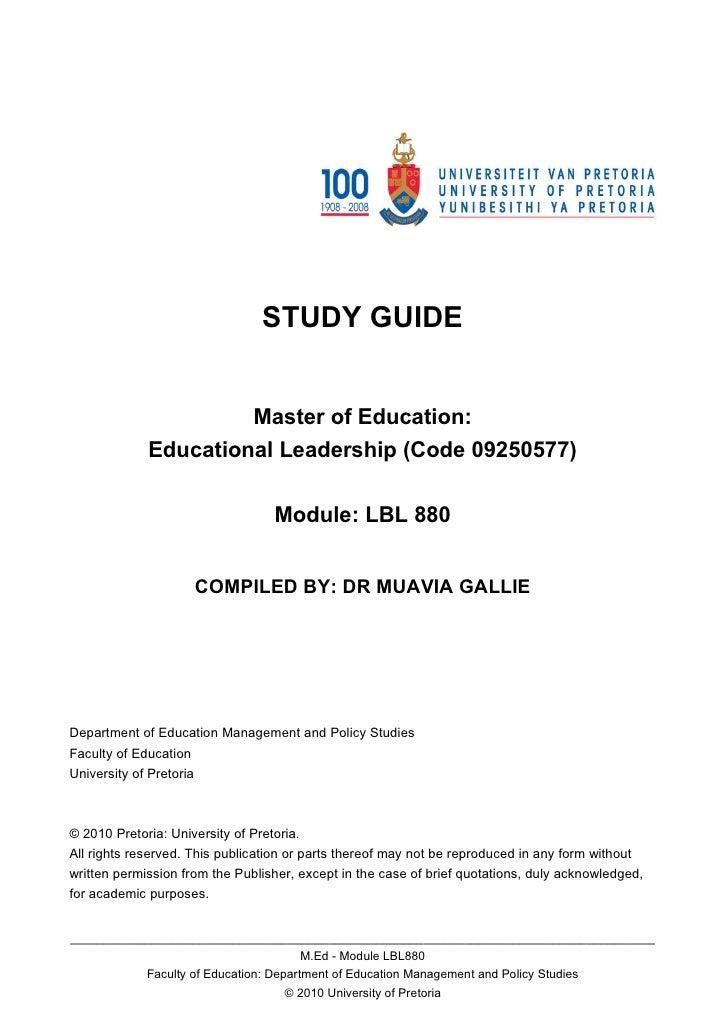 STUDY GUIDE                         Master of Education:              Educational Leadership (Code 09250577)              ...