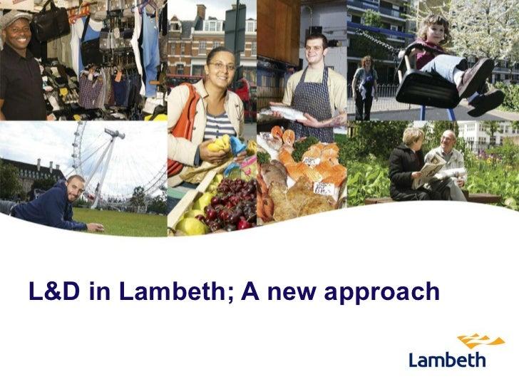 L&D in Lambeth; A new approach