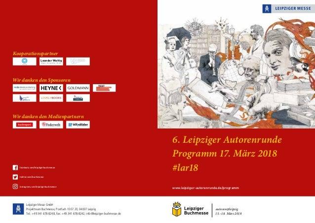 autoren@leipzig 15.–18. März 2018 www.leipziger-autorenrunde.de/programm 6. Leipziger Autorenrunde Programm 17. März 2018 ...