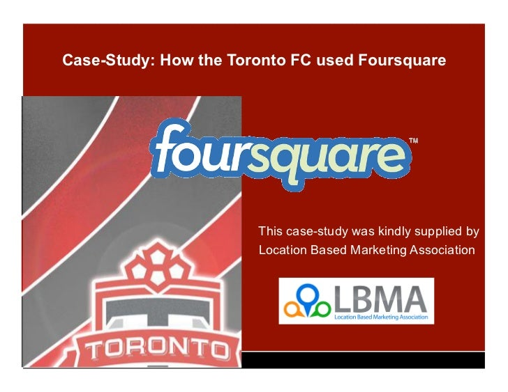 Case-Study: How the Toronto FC used Foursquare               T                         This case-study was kindly supplied...