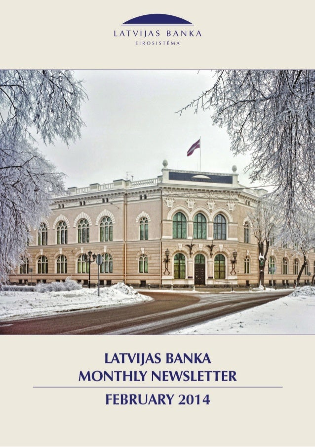 1. Highlights   Latvijas Banka   Monthly Newsletter  Febuary 2014  Inflation is lower than the January averages of...