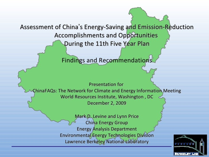 Assessment of China ' s Energy-Saving and Emission-Reduction Accomplishments and Opportunities  During the 11th Five Year ...