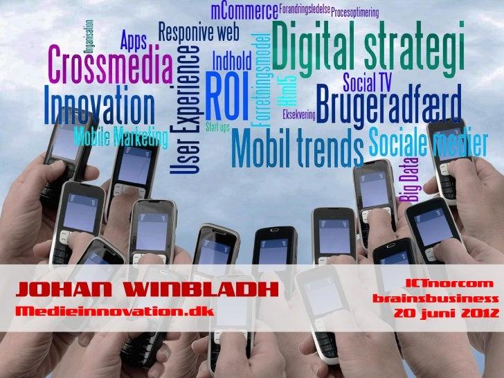 ROI: 5                                 Mobil trends: 4                                 Innovation:4                       ...