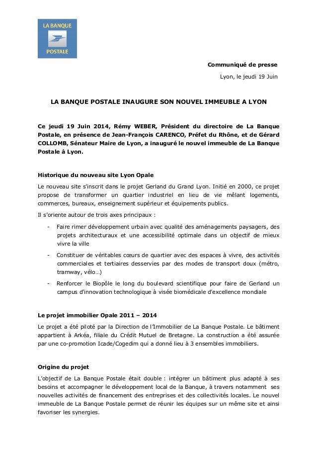 Communiqué de presse Lyon, le jeudi 19 Juin LA BANQUE POSTALE INAUGURE SON NOUVEL IMMEUBLE A LYON Ce jeudi 19 Juin 2014, R...
