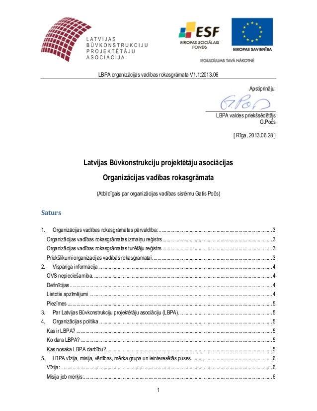 LBPA organizācijas vadības rokasgrāmata V1.1:2013.06 1 Apstiprināju: LBPA valdes priekšsēdētājs G.Počs [ Rīga, 2013.06.28 ...
