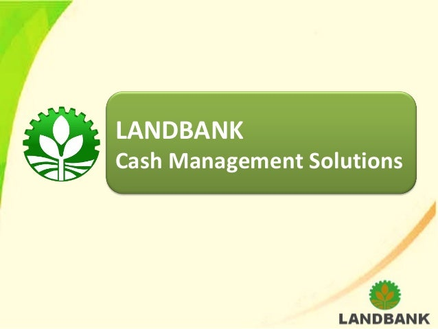 landbank final paper The land bank of the philippines is a government financial institution that strikes a balance in fulfilling its social mandate of promoting countryside development while remaining financially viable.
