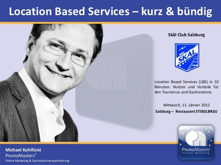 Location Based Services – kurz & bündig                                                     Skål Club Salzburg            ...